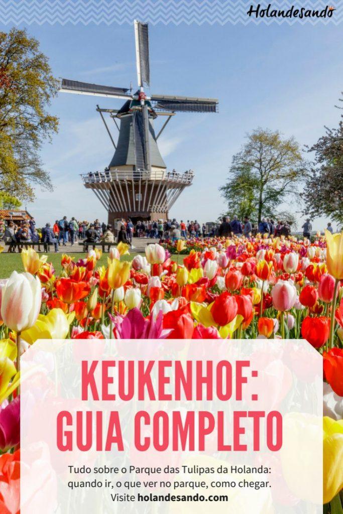guia completo do Keukenhof 2018: quando visitar, como chegar, o que ver e fazer no parque de tulipas da Holanda.